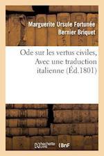 Ode Sur Les Vertus Civiles, Avec Une Traduction Italienne af Marguerite Ursule Fortunee Bern Briquet