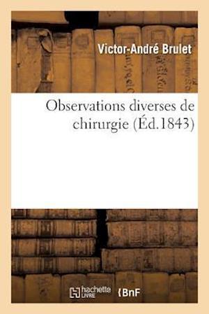 Bog, paperback Observations Diverses de Chirurgie af Victor-Andre Brulet