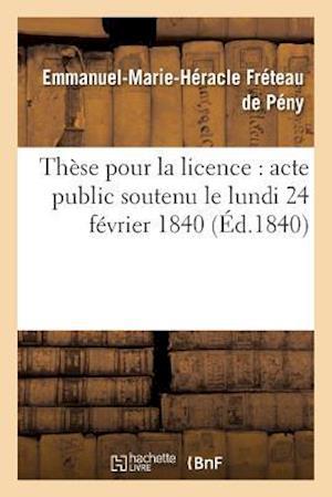 Bog, paperback These Pour La Licence af Freteau De Peny-E-M-H