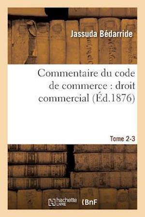 Bog, paperback Commentaire Du Code de Commerce af Bedarride-J