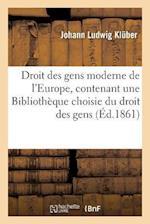 Droit Des Gens Moderne de L'Europe af Kluber-J