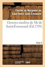 Oeuvres Meslees Tome 3 = Oeuvres Mesla(c)Es Tome 3 af C Marguetel de St-Denis St-A0/00vremond