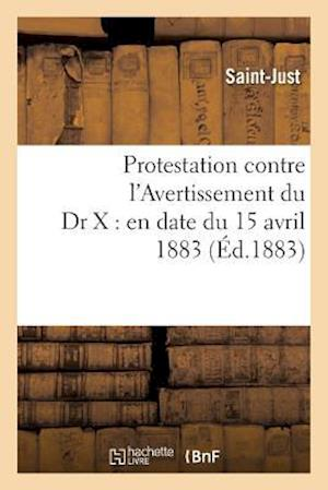 Bog, paperback Protestation Contre L'Avertissement Du Dr X af Saint-Just