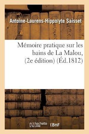 Bog, paperback Memoire Pratique Sur Les Bains de La Malou af Antoine-Laurens-Hippolyte Saisset