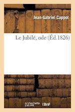 Le Jubile, Ode af Jean-Gabriel Cappot