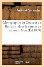 Monographie Du Couvent de Boulauc af Ferdinand Cassassoles