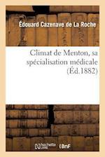 Climat de Menton, Sa Specialisation Medicale af Cazenave De La Roche-E