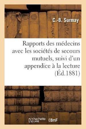 Bog, paperback Rapports Des Medecins Avec Les Societes de Secours Mutuels, Suivi D'Un Appendice a la Lecture af C. -B Surmay