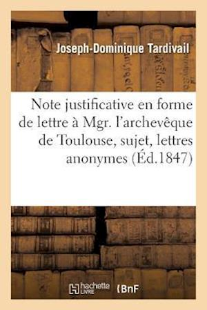 Bog, paperback Note Justificative En Forme de Lettre a Mgr. L'Archeveque de Toulouse af Joseph-Dominique Tardivail