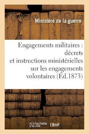 Bog, paperback Engagements Militaires: Decrets Et Instructions Ministerielles Sur Les Engagements Volontaires af France