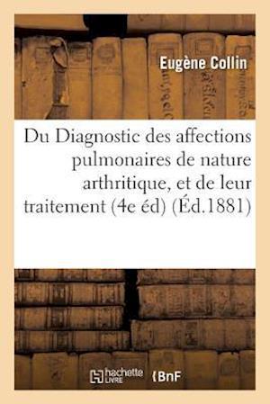 Bog, paperback Du Diagnostic Des Affections Pulmonaires de Nature Arthritique, Et de Leur Traitement 1881 af Eugene Collin