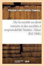 de la Societe En Droit Romain Et Des Societes a Responsabilite Limitee af Commoy-F-L-F