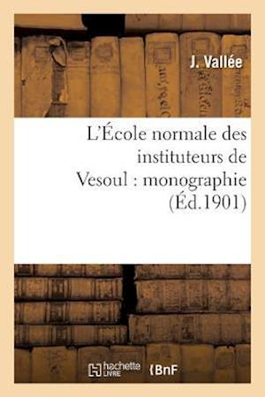 Bog, paperback L'Ecole Normale Des Instituteurs de Vesoul