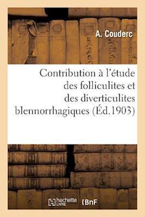 Bog, paperback Contribution A L'Etude Des Folliculites Et Des Diverticulites Blennorrhagiques