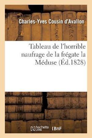 Bog, paperback Tableau de L'Horrible Naufrage de La Fregate La Meduse af Cousin D'Avallon-C-Y
