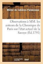 Observations À MM. Les Auteurs de la Chronique de Paris Sur l'État Actuel de la Savoye