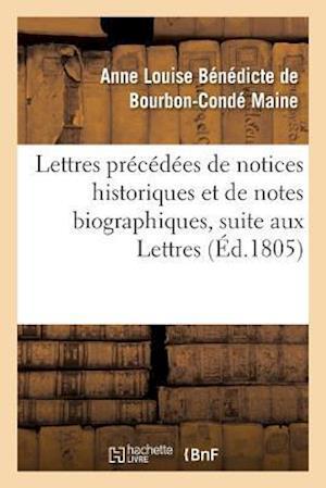 Lettres Précédées de Notices Historiques Et de Notes Biographiques, Suite Aux Lettres
