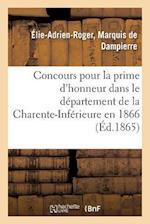 Concours Pour La Prime D'Honneur Dans Le Departement de La Charente-Inferieure En 1866 af De Dampierre-E-A-R
