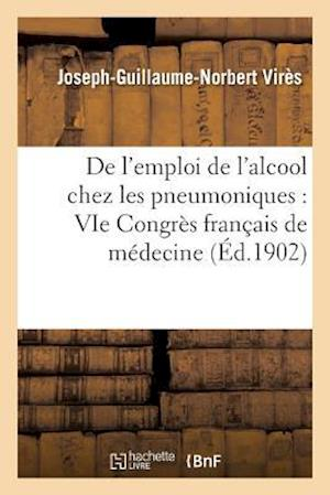 Bog, paperback de L'Emploi de L'Alcool Chez Les Pneumoniques af Joseph-Guillaume-Norbert Vires