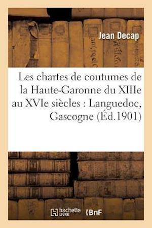 Bog, paperback Les Chartes de Coutumes de La Haute-Garonne Du Xiiie Au Xvie Siecles af Jean Decap