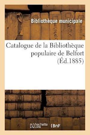 Bog, paperback Catalogue de La Bibliotheque Populaire de Belfort af Bibliotheque Municipale