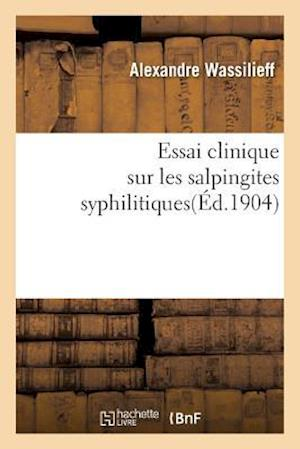 Essai Clinique Sur Les Salpingites Syphilitiques