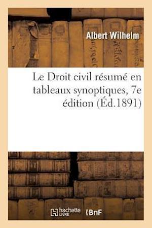 Bog, paperback Le Droit Civil Resume En Tableaux Synoptiques. 7e Edition af Albert Wilhelm
