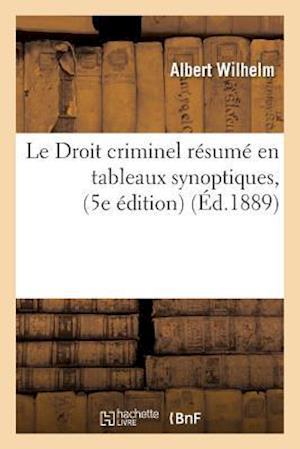 Bog, paperback Le Droit Criminel Resume En Tableaux Synoptiques, 5e Edition af Albert Wilhelm