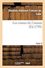 Les Crimes de L'Amour. Tome 4 af De Sade-D