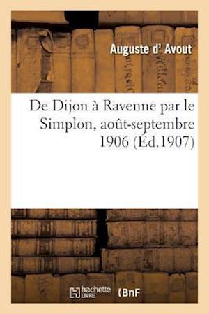 Bog, paperback de Dijon a Ravenne Par Le Simplon af D. Avout-A