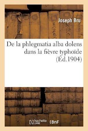 de la Phlegmatia Alba Dolens Dans La Fièvre Typhoïde