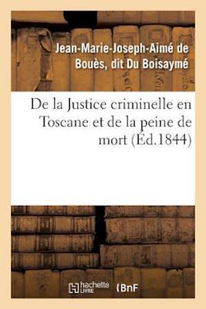 Bog, paperback de La Justice Criminelle En Toscane Et de La Peine de Mort af Du Boisayme-J-M-J-A