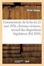 Commentaire de la Loi Du 21 Mai 1836 af Dumay-V