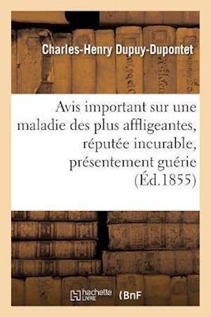 Bog, paperback Avis Important Sur Une Maladie Des Plus Affligeantes, Reputee Meme Incurable, Presentement Guerie