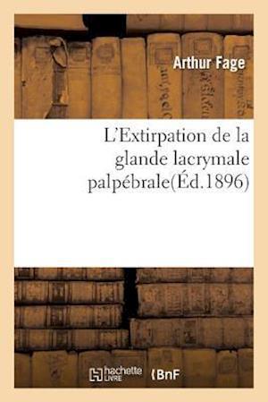 L'Extirpation de la Glande Lacrymale Palpébrale