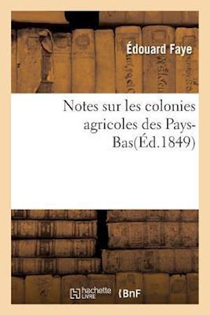 Bog, paperback Notes Sur Les Colonies Agricoles Des Pays-Bas af Edouard Faye