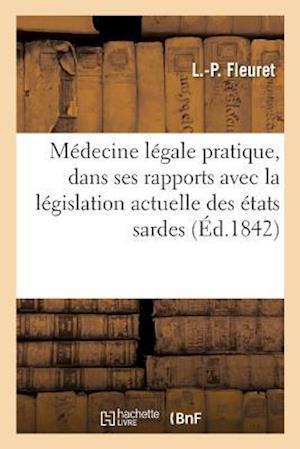 Bog, paperback Medecine Legale Pratique, Consideree Dans Ses Rapports Avec La Legislation Actuelle Des Etats Sardes