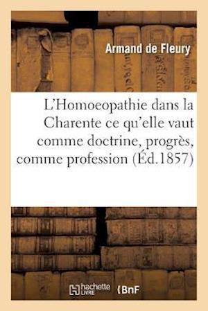 Bog, paperback L'Homoeopathie Dans La Charente Ce Qu'elle Vaut Comme Doctrine, Progres, Comme Profession af De Fleury-A