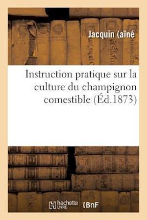 Instruction Pratique Sur La Culture Du Champignon Comestible