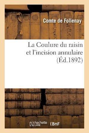 Bog, paperback La Coulure Du Raisin Et L'Incision Annulaire af De Follenay-C