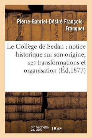 Bog, paperback Le College de Sedan af Pierre-Gabriel-Desire Francois-Franquet