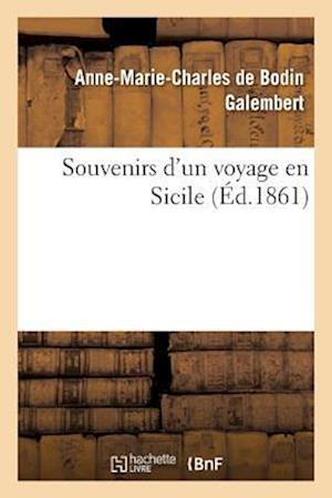 Bog, paperback Souvenirs D'Un Voyage En Sicile af Anne-Marie-Charles De Bodin Galembert