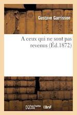 A Ceux Qui Ne Sont Pas Revenus af Gustave Garrisson