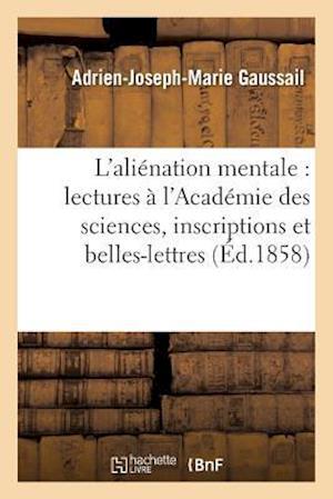 Bog, paperback Etudes Sur L'Alienation Mentale af Adrien-Joseph-Marie Gaussail