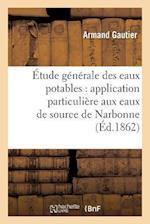 Etude Generale Des Eaux Potables af Gautier-A