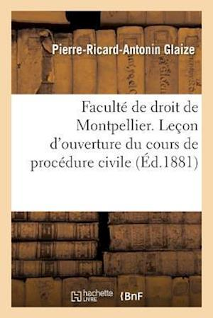 Bog, paperback Faculte de Droit de Montpellier. Lecon D'Ouverture Du Cours de Procedure Civile