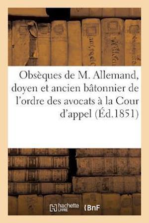 Bog, paperback Obseques de M. Allemand, Doyen Et Ancien Batonnier de L'Ordre Des Avocats a la Cour D'Appel de Riom af Impr De a. Jouvet