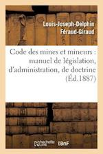 Code Des Mines Et Mineurs af Feraud-Giraud-L-J-D