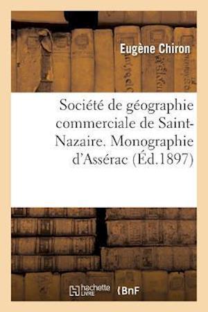 Bog, paperback Societe de Geographie Commerciale de Saint-Nazaire. Monographie de La Commune D'Asserac af Chiron