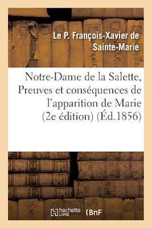 Bog, paperback Notre-Dame de La Salette, Ou Preuves Et Consequences de L'Apparition de Marie a Deux Bergers, af Francois-Xavier De Sainte